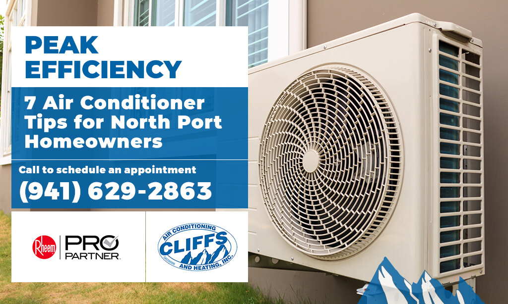Peak Efficiency: 7 Air Conditioner Tips for North Port Homeowners