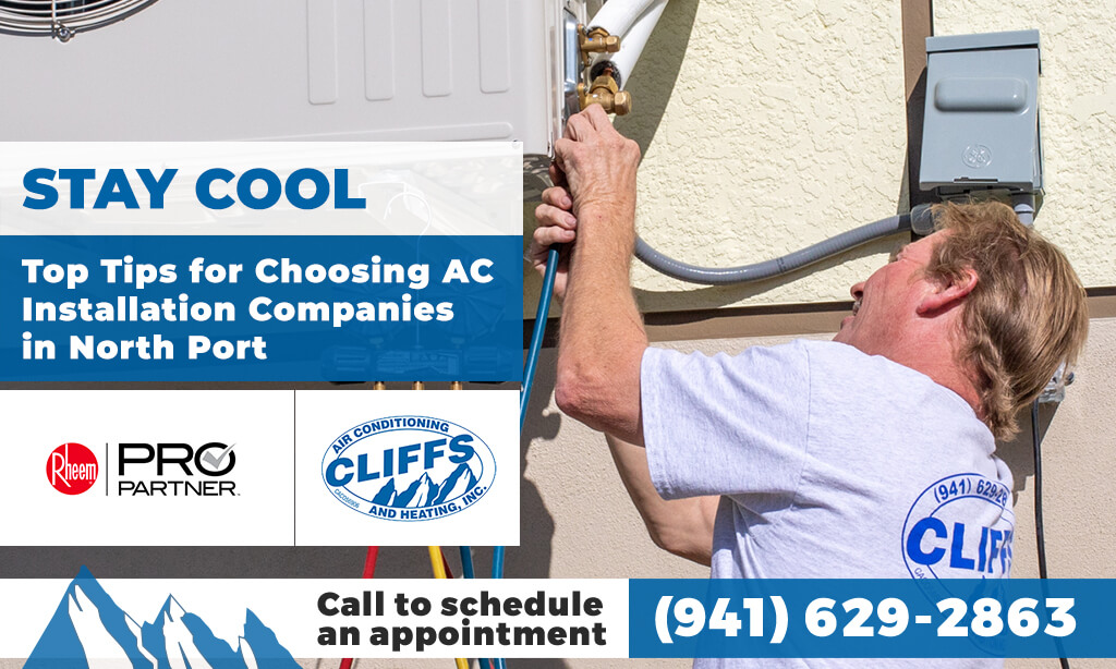 Stay Cool: Top Tips for Choosing AC Installation Companies in North Port