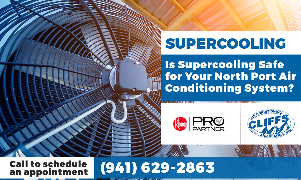 Is Supercooling Safe for Your North Port Air Conditioning System?
