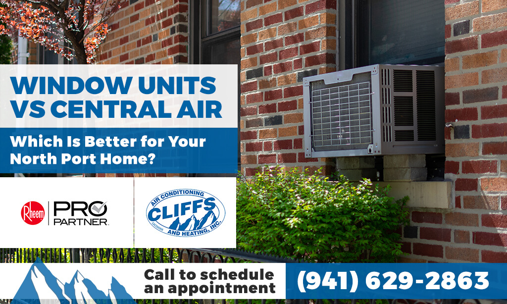 Window Units vs Central Air: Which Is Better for Your North Port Home?