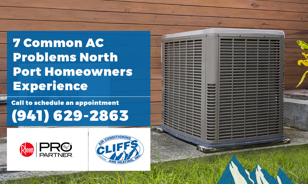 7 Common AC Problems North Port Homeowners Experience