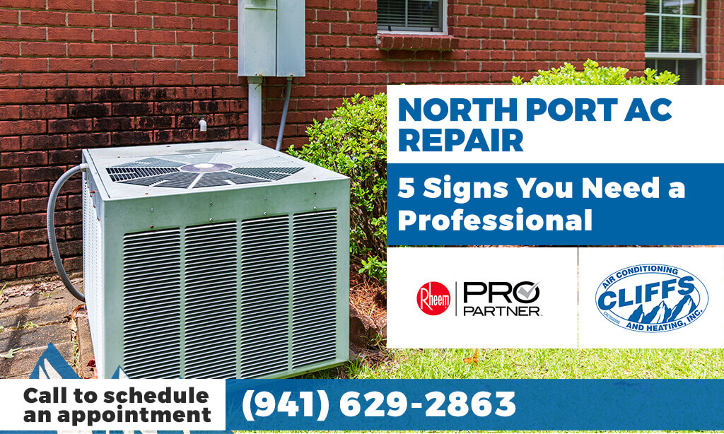 North Port AC Repair: 5 Signs You Need a Professional