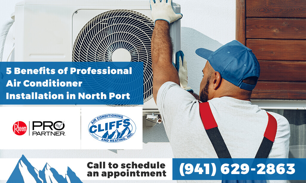 5 Benefits of Professional Air Conditioner Installation in North Port