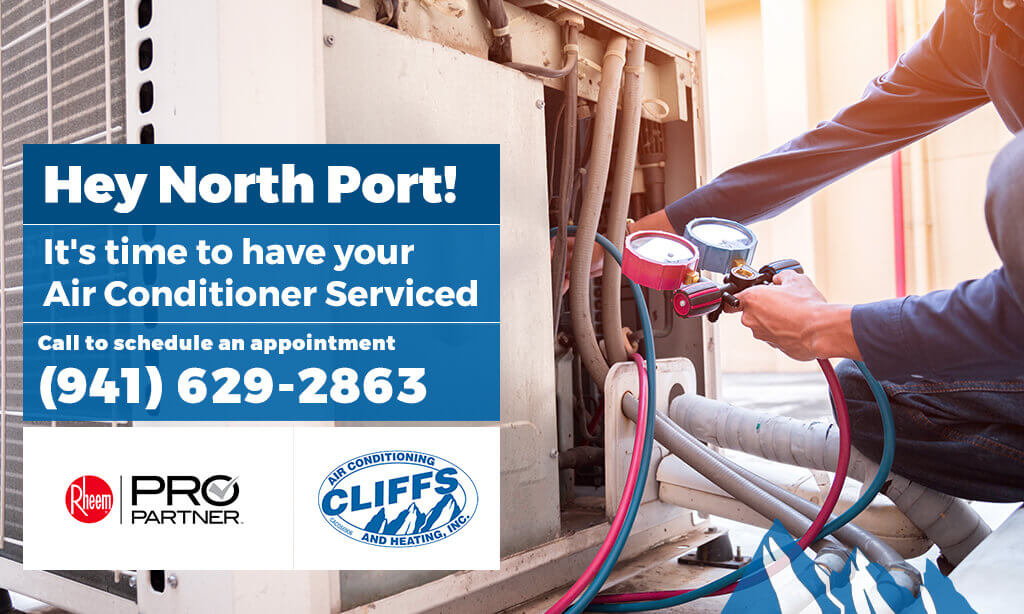Hey North Port! It's time to have your air conditioner serviced.