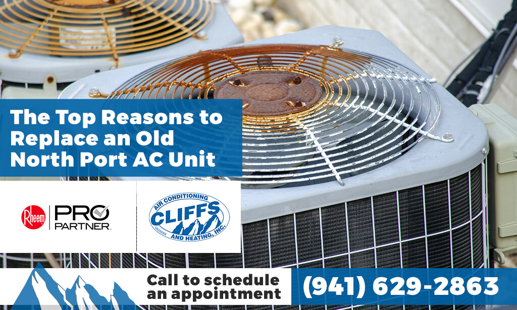 The Top Reasons to Replace an Old North Port AC Unit