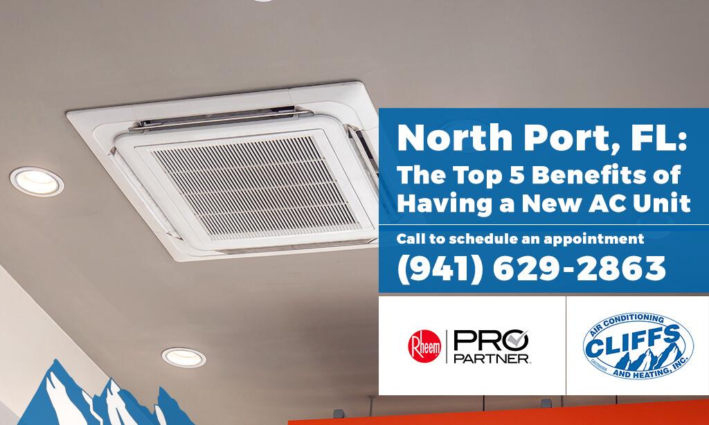 North Port, FL: The Top 5 Benefits of Having a New AC Unit